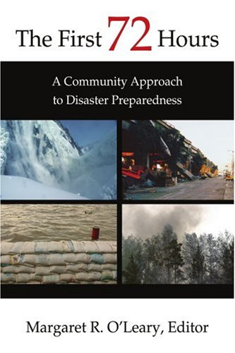 The First 72 Hours: A Community Approach to Disaster Preparedness 9780595310845