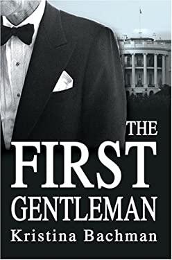 The First Gentleman 9780595667659