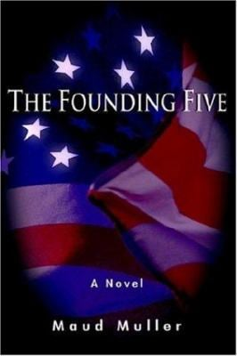The Founding Five 9780595388936