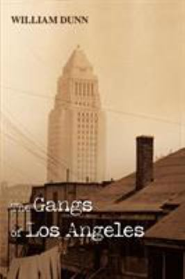 The Gangs of Los Angeles 9780595443574