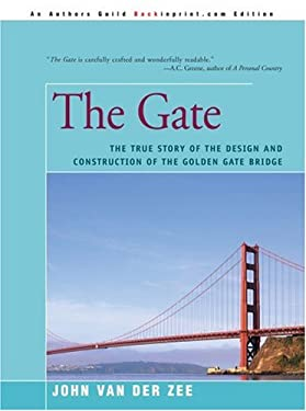 The Gate: The True Story of the Design and Construction of the Golden Gate Bridge 9780595094295