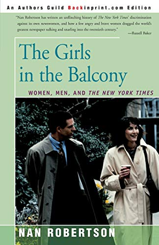 The Girls in the Balcony: Women, Men, and the New York Times 9780595154647