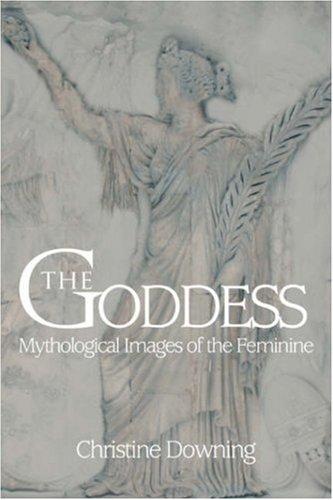 The Goddess: Mythological Images of the Feminine