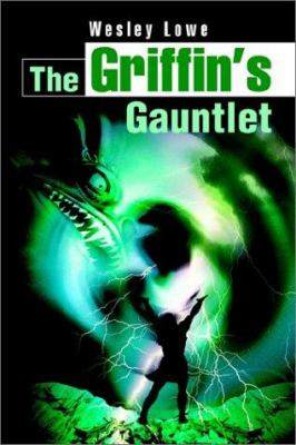 The Griffin's Gauntlet 9780595220526