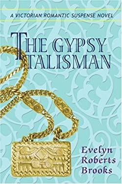 The Gypsy Talisman: A Victorian Romantic Suspense Novel
