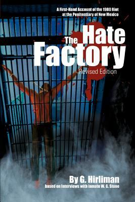 The Hate Factory: A First-Hand Account of the 1980 Riot at the Penitentiary of New Mexico 9780595366699