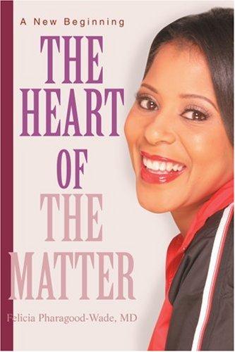 The Heart of the Matter: A New Beginning 9780595393275