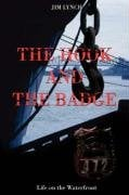 The Hook and the Badge: Life on the Waterfront 9780595427321
