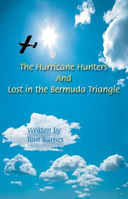 The Hurricane Hunters and Lost in the Bermuda Triangle 9780595453252