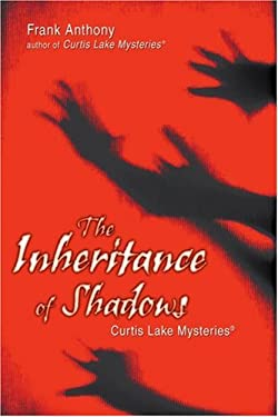 The Inheritance of Shadows: Curtis Lake Mysteries 9780595429189