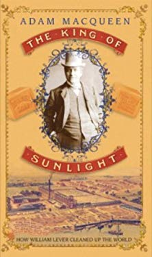 King of Sunlight : How William Lever Cleaned up the World