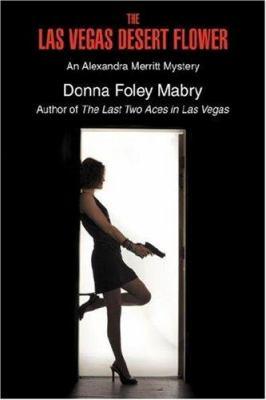 The Las Vegas Desert Flower: An Alexandra Merritt Mystery