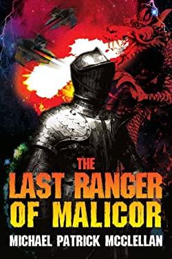 The Last Ranger of Malicor 9780595365661