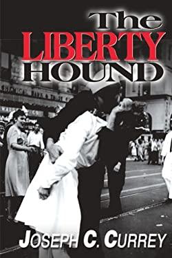 The Liberty Hound: A World War II Story 9780595007097