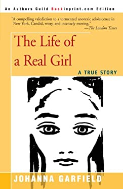 The Life of a Real Girl: A True Story 9780595128044