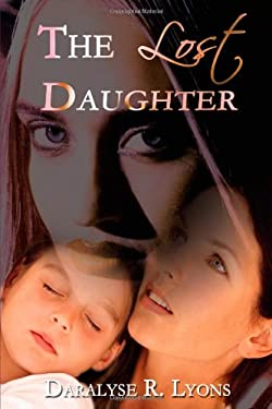 The Lost Daughter 9780595694594