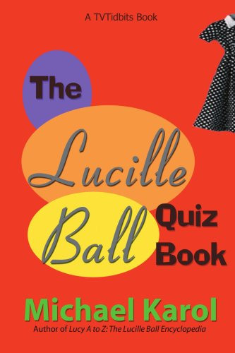 The Lucille Ball Quiz Book 9780595318575