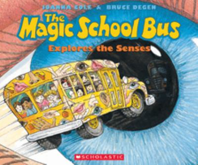 The Magic School Bus Explores the Senses 9780590446983