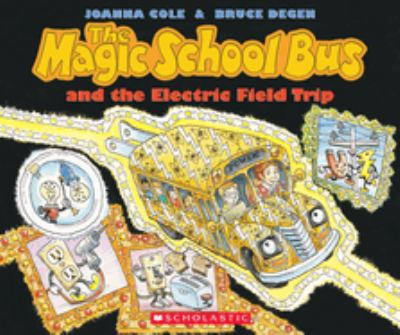 The Magic School Bus and the Electric Field Trip [With *] 9780590446839