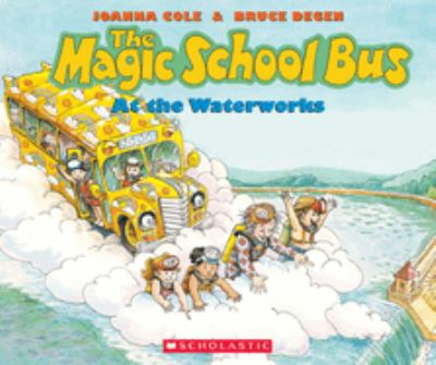 The Magic School Bus at the Waterworks 9780590403603