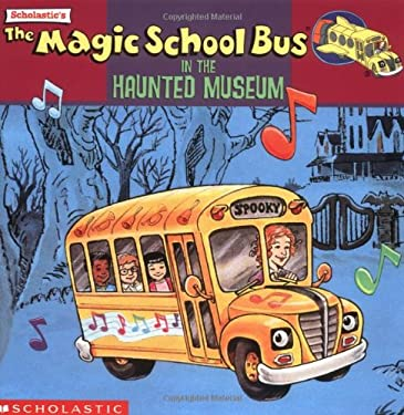 The Magic School Bus in the Haunted Museum: A Book about Sound 9780590484121
