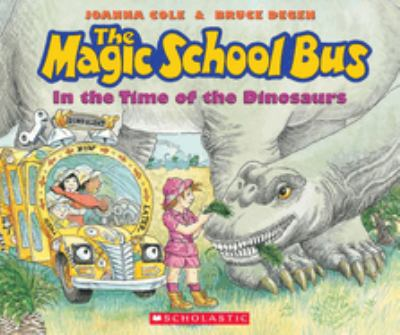 The Magic School Bus in the Time of the Dinosaurs 9780590446891