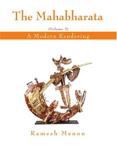 The Mahabharata: A Modern Rendering, Vol. 2