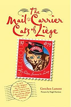 The Mail-Carrier Cats of Lige: Les Chats Facteurs de Lige 9780595462544