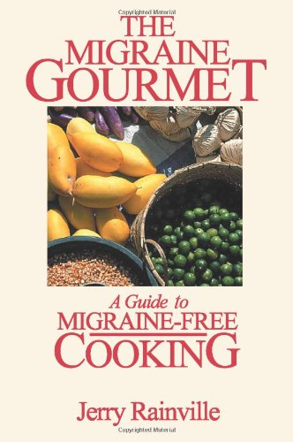 The Migraine Gourmet: A Guide to Migraine-Free Cooking 9780595125494