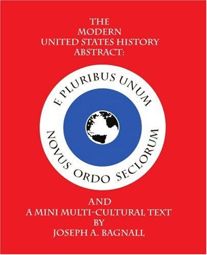 The Modern United States History Abstract: And a Mini Multi-Cultural Text 9780595331840
