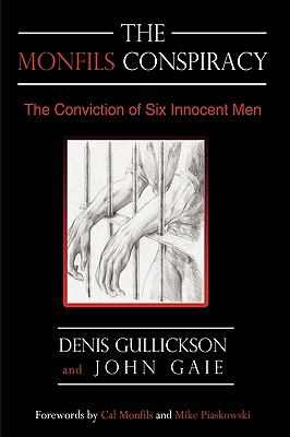 The Monfils Conspiracy: The Conviction of Six Innocent Men 9780595490967