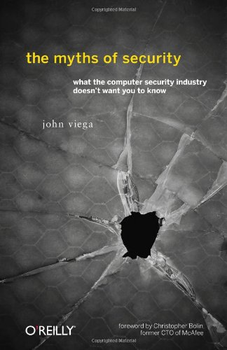 The Myths of Security: What the Computer Security Industry Doesn't Want You to Know 9780596523022