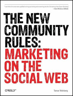 The New Community Rules: Marketing on the Social Web 9780596156817
