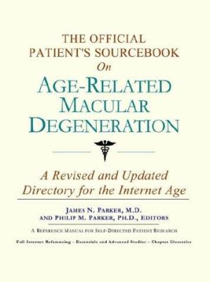 The Official Patient's Sourcebook on Age-Related Macular Degeneration 9780597831263