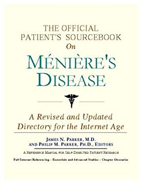 The Official Patient's Sourcebook on Minihre's Disease: A Revised and Updated Directory for the Internet Age 9780597841958