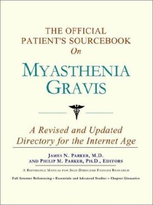 The Official Patient's Sourcebook on Myasthenia Gravis: A Revised and Updated Directory for the Internet Age 9780597830761