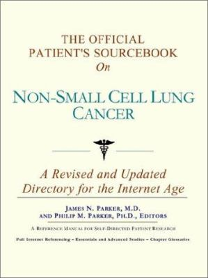 The Official Patient's Sourcebook on Non-Small Cell Lung Cancer: A Revised and Updated Directory for the Internet Age 9780597834806