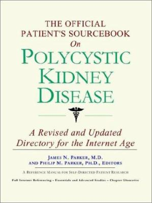 The Official Patient's Sourcebook on Polycystic Kidney Disease 9780597832277