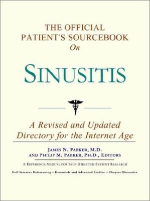 The Official Patient's Sourcebook on Sinusitis: A Revised and Updated Directory for the Internet Age 9780597829949