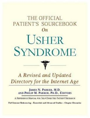 The Official Patient's Sourcebook on Usher Syndrome: A Revised and Updated Directory for the Internet Age 9780597842030