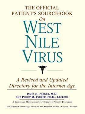 The Official Patient's Sourcebook on West Nile Virus: A Revised and Updated Directory for the Internet Age 9780597835407