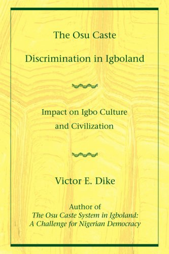 The Osu Caste Discrimination in Igboland: Impact on Igbo Culture and Civilization 9780595459216
