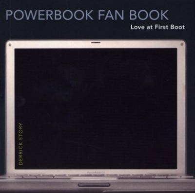 The PowerBook Fan Book: Love at First Boot 9780596008178