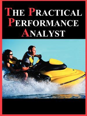 The Practical Performance Analyst 9780595126743