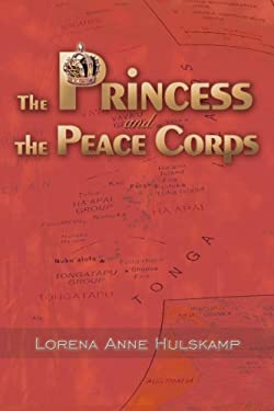 The Princess and the Peace Corps 9780595418695