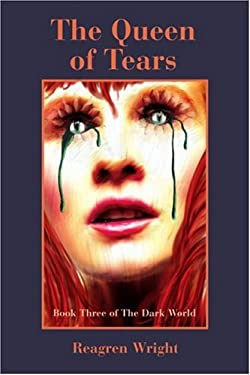 The Queen of Tears: Book Three of the Dark World 9780595404377