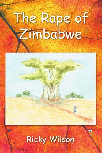 The Rape of Zimbabwe 9780595383085