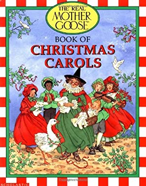 Real Mother Goose Christmas Carols 9780590225182