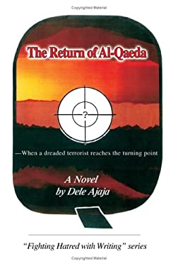 The Return of Al-Qaeda: When a Dreaded Terrorist Reaches the Turning Point 9780595373550