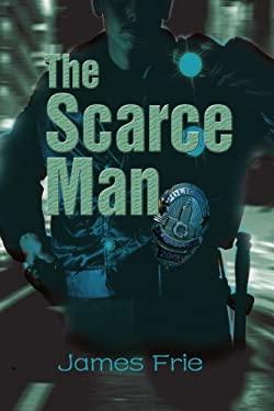 The Scarce Man 9780595332960